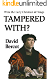 Were the Early Christian Writings Tampered
