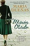 Mision olvido (The Heart Has Its Reasons Spanish Edition): Una novela