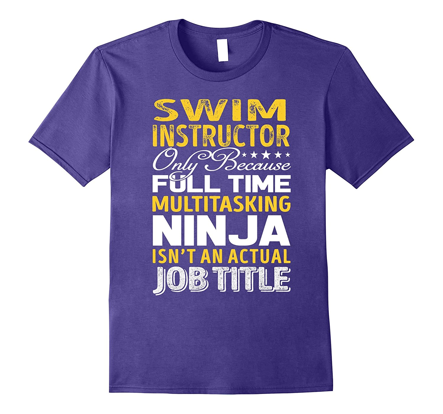 Swim Instructor Is Not An Actual Job Title TShirt-Art