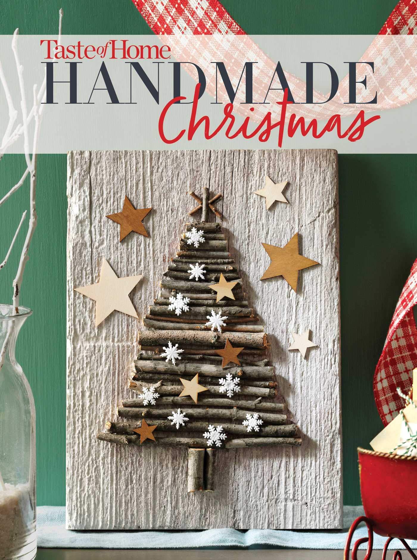 Taste Of Home Handmade Christmas Taste Of Home 9781617658648 Amazon Com Books