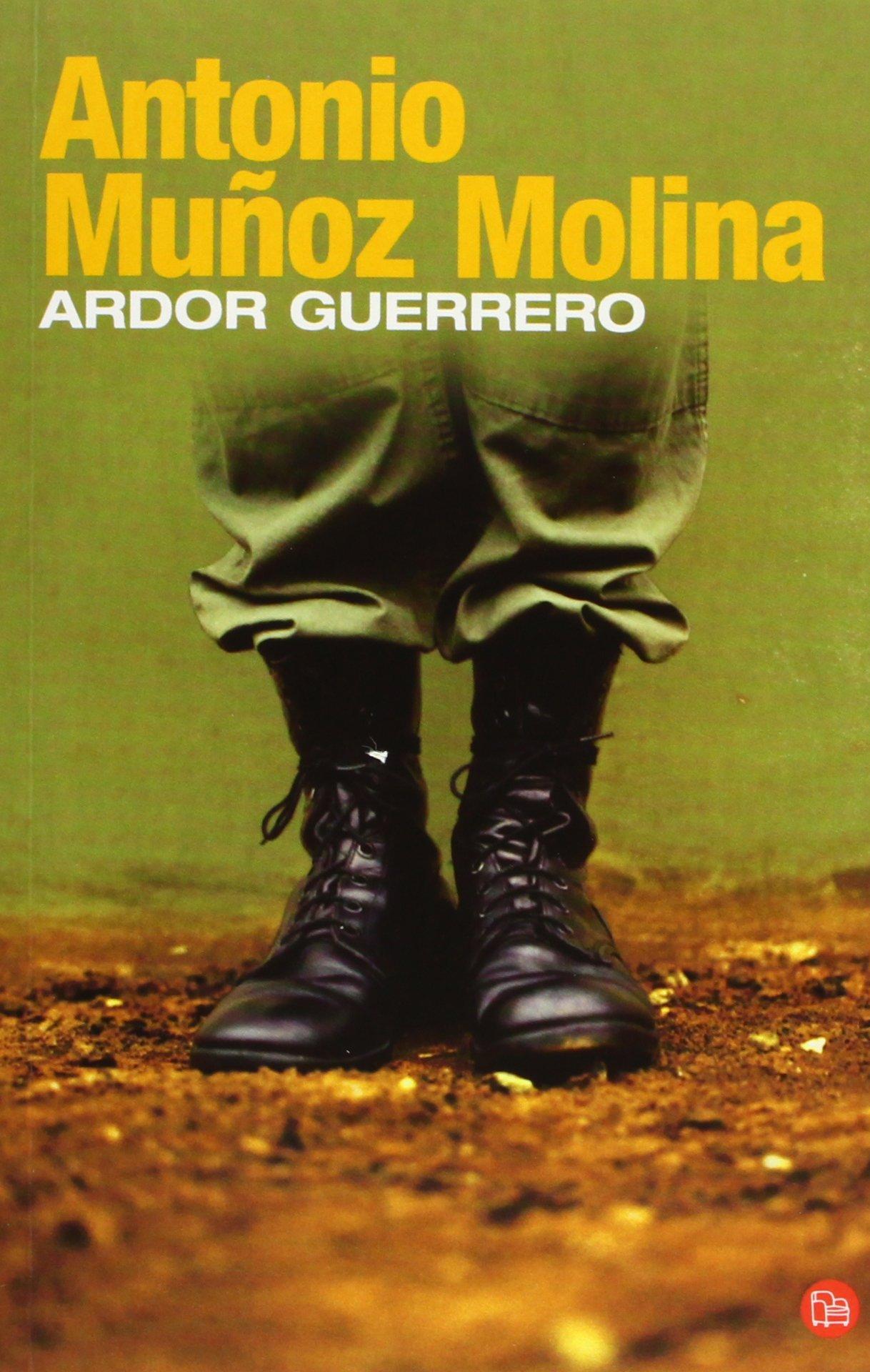 ARDOR GUERRERO FG (Narrativa Española): Amazon.es: Muñoz Molina, Antonio: Libros