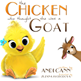 The Chicken who Thought She was a Goat: A Wonky Farm Book for Kids (Critter Creek Farm 1)