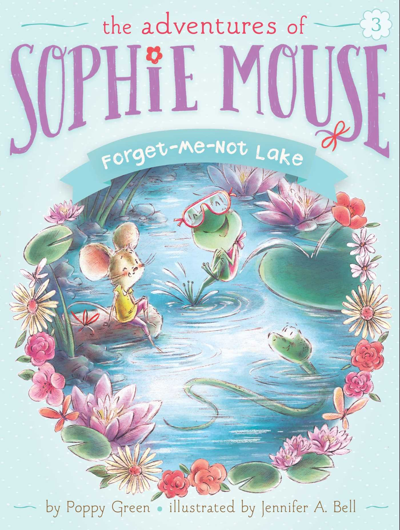 The Adventures of Sophie Mouse: Forget-Me-Not Lake : Vol 3