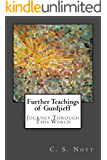 Further Teachings of Gurdjieff: Journey Through This World (English Edition)