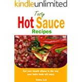 Tasty hot sauce recipes: set your mouth aflame in the way your taste buds will enjoy