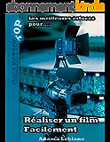 Réaliser un film facilement