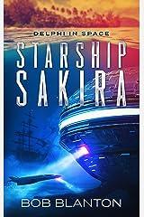 Starship Sakira (Delphi in Space Book 1) Kindle Edition