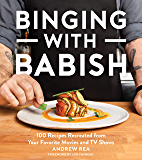 Binging with Babish: 100 Recipes Recreated from Your Favorite Movies and TV Shows (English Edition)