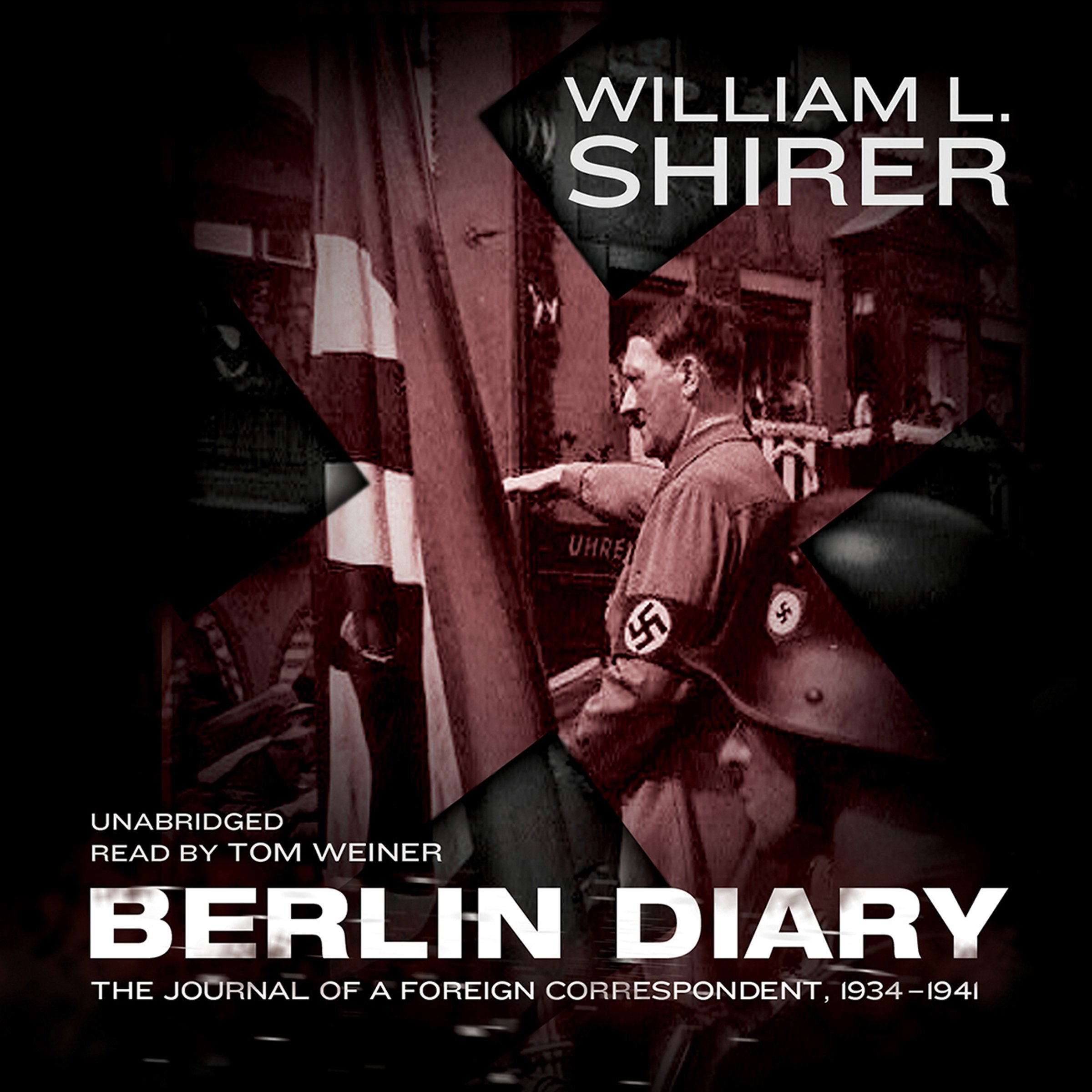 Berlin Diary: The Journal of a Foreign Correspondent, 1934–1941