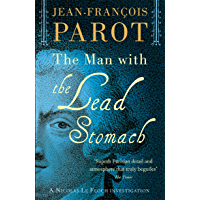 The Man with the Lead Stomach: The Nicolas Le Floch Investigations (A Nicolas Le Floch Investigation)