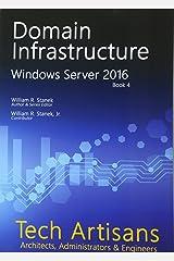 Windows Server 2016: Domain Infrastructure (Tech Artisans Library for Windows Server 2016) Paperback