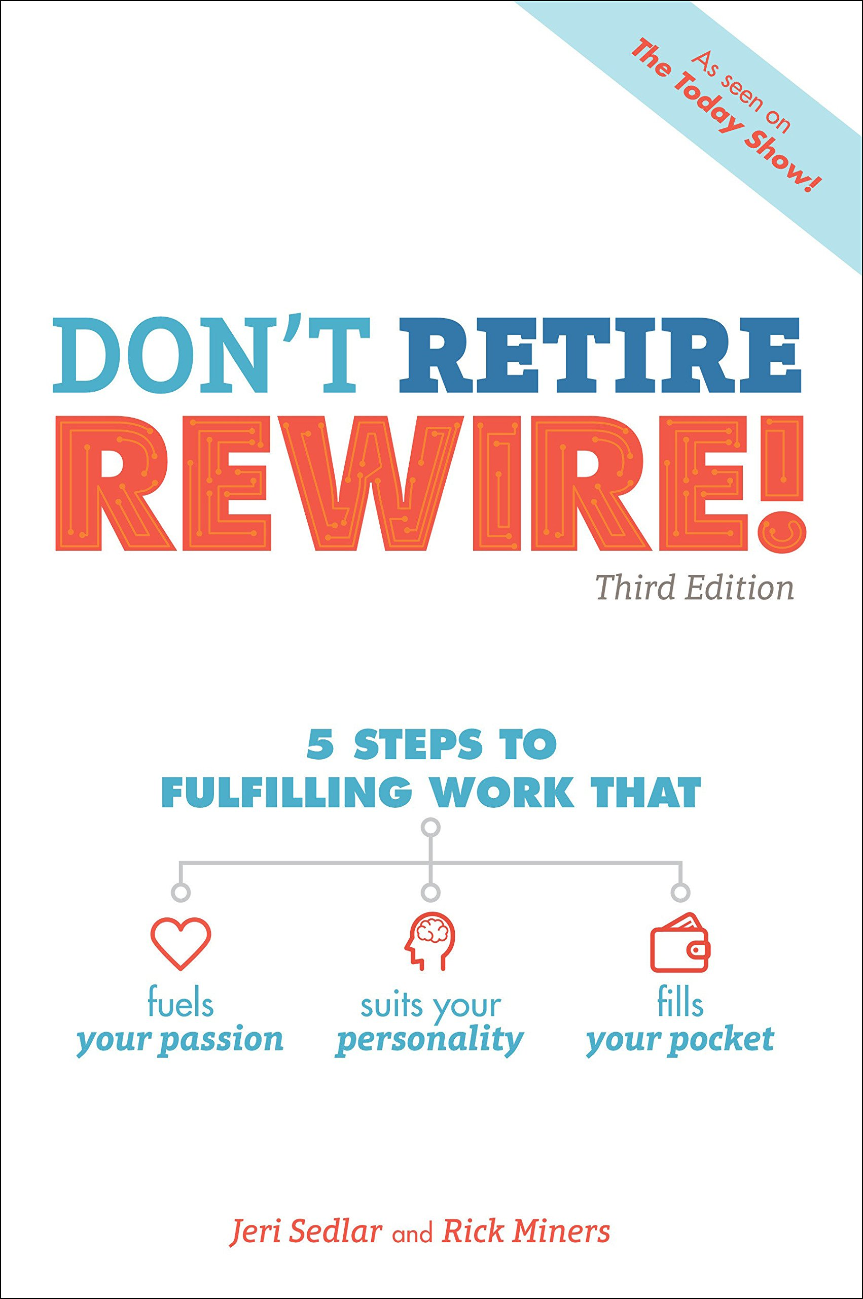 Download Don't Retire, REWIRE!, 3E: 5 Steps to Fulfilling Work That Fuels Your Passion, Suits Your Personality, and pdf