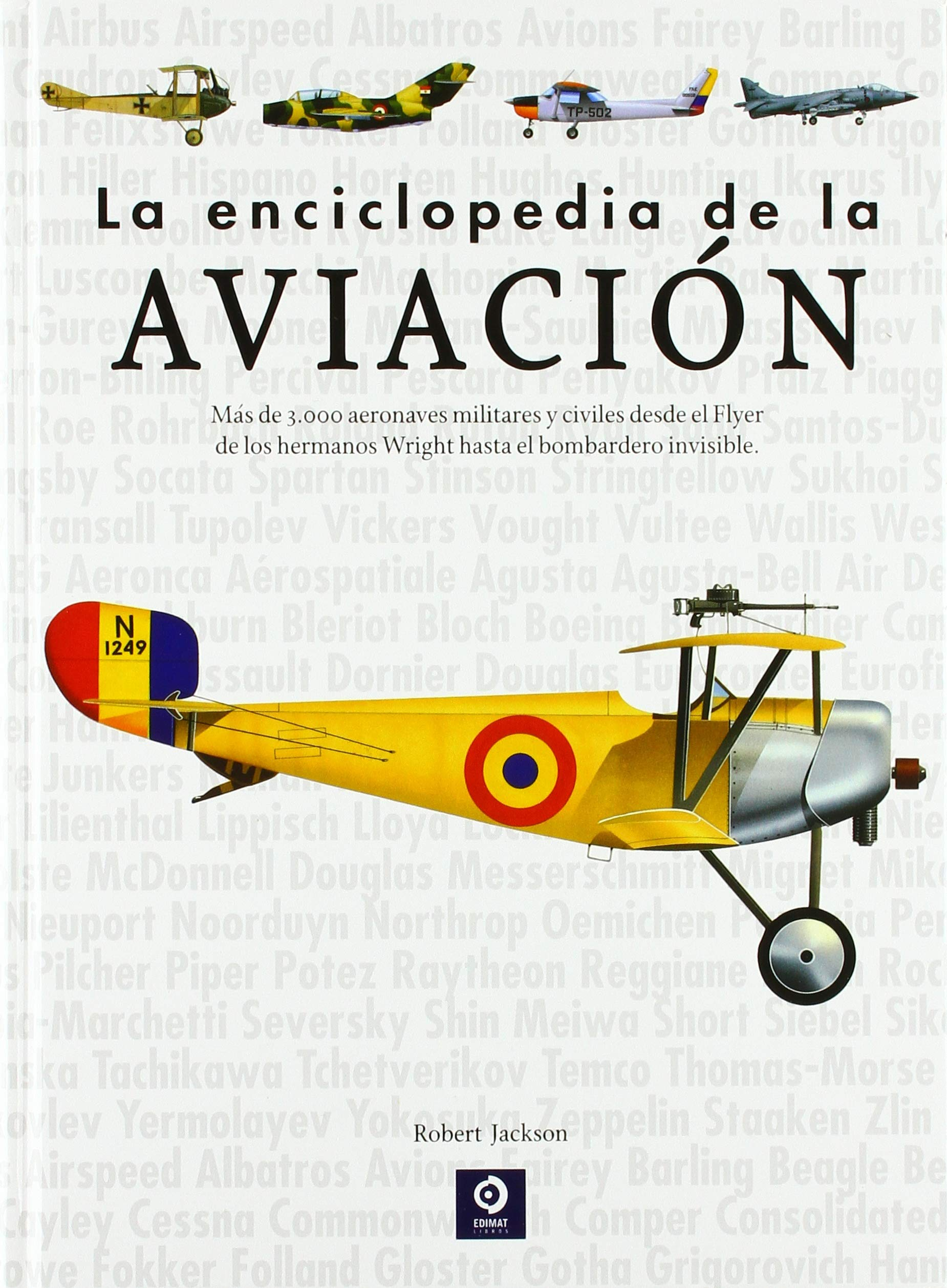 ... DE LA AVIACION ENCICLOPEDIAS BÁSICAS DEL TRANSPORTE: Amazon.es: ROBERT  JACKSON, MARTIN W. BOWMAN, EWAN PARTRIDGE, SEVEN SERVICIOS EDITORIALES:  Libros