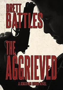 The Aggrieved (A Jonathan Quinn Novel Book 11)