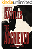 The Aggrieved (A Jonathan Quinn Novel Book 11)