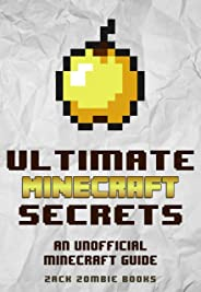 Minecraft Handbook: Ultimate Minecraft Secrets: An Unofficial Guide to Minecraft Secrets, Tips, Tricks, and Hints That You M