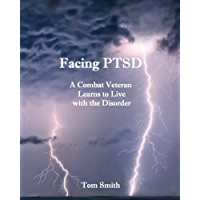 Facing PTSD: A Combat Veteran Learns to Live with the Disorder (English Edition)