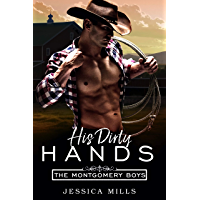 His Dirty Hands (The Montgomery Boys Book 2) (English Edition)