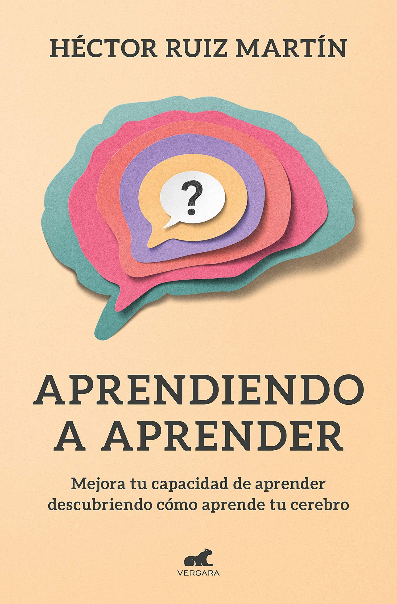 Aprendiendo a aprender: Mejora tu capacidad de aprender descubriendo cómo aprende el cerebro Libro práctico: Amazon.es: Ruiz Martín, Héctor: Libros
