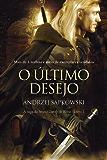 O Último Desejo (THE WITCHER: A Saga do Bruxo Geralt de Rívia)