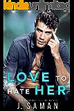 Love to Hate Her: Wild Minds Duet Book 1 (Wild Love)