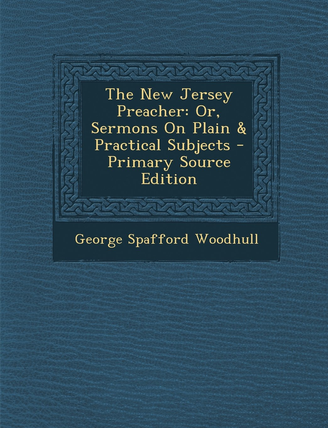 Download The New Jersey Preacher: Or, Sermons On Plain & Practical Subjects pdf epub