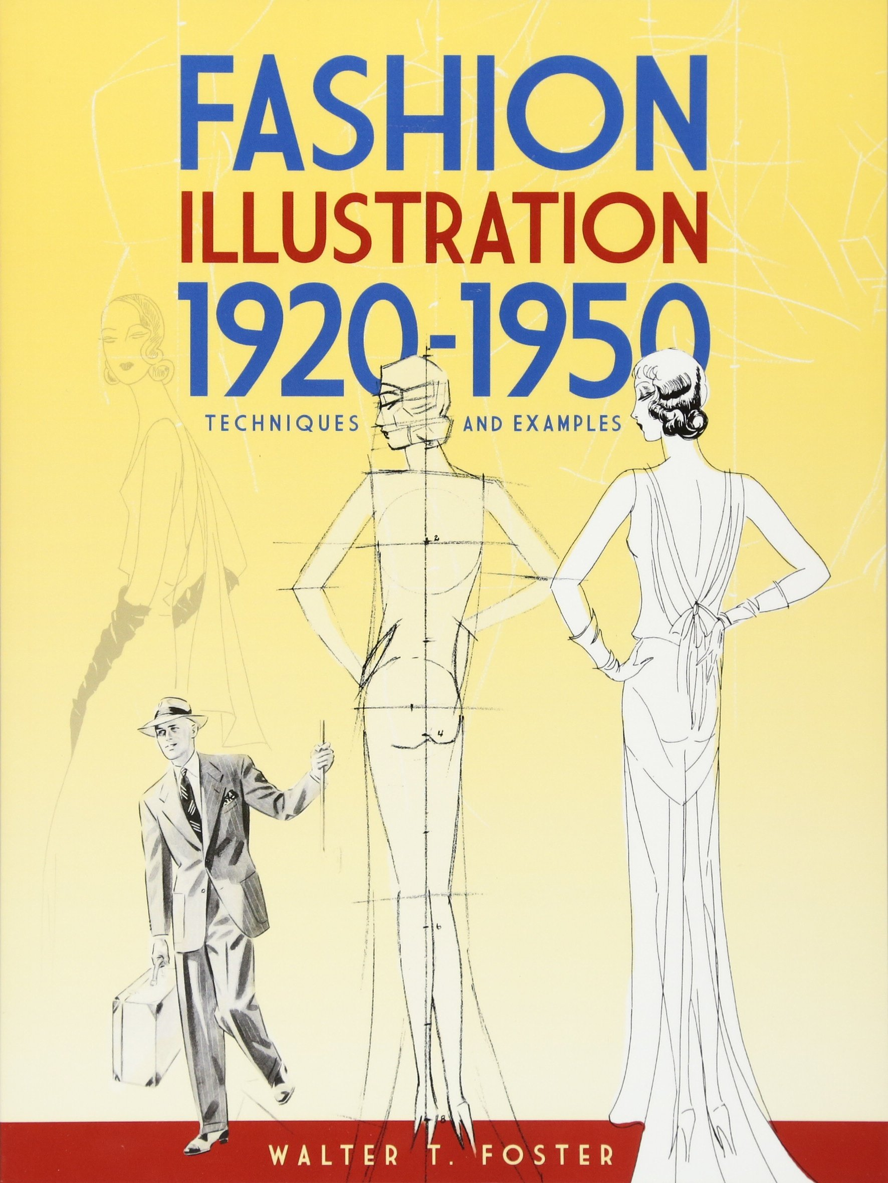 Fashion illustration 1920 1950 techniques and examples dover art fashion illustration 1920 1950 techniques and examples dover art instruction walter t foster 0800759474714 amazon books fandeluxe Choice Image