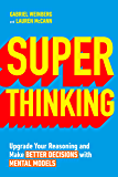 Super Thinking: Upgrade Your Reasoning and Make Better Decisions with Mental Models (English Edition)
