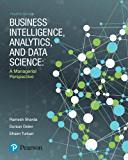 Business Intelligence, Analytics, and Data Science: A Managerial Perspective (2-downloads)