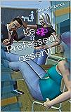 Le Professeur asservi (Oeuvres complètes t. 11)