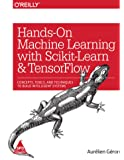 Hands-On Machine Learning with Scikit-Learn and Tensor Flow Concepts, Tools, and Techniques to Build Intelligent Systems