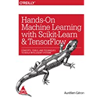 Hands-On Machine Learning with Scikit-Learn and Tensor Flow: Concepts, Tools, and Techniques to Build Intelligent Systems
