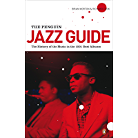 The Penguin Jazz Guide: The History of the Music in the 1000 Best Albums (English Edition)