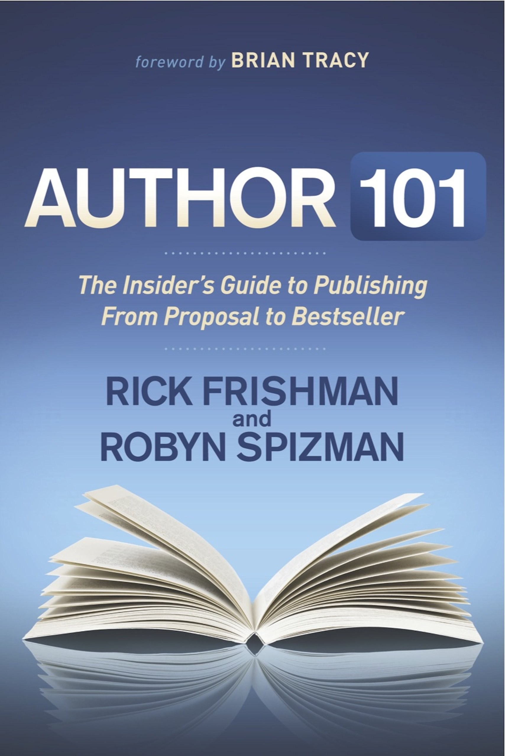 Download Author 101: The Insider's Guide to Publishing From Proposal to Bestseller PDF