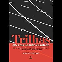 Trilhas abertas na universidade: Inovação curricular, práticas pedagógicas e formação de professores