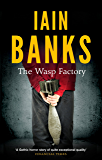 The Wasp Factory: The stunning and controversial literary debut novel (English Edition)