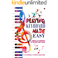 Playing Keyboard Made Easy : Chords And Notations Of Top Bollywood Songs