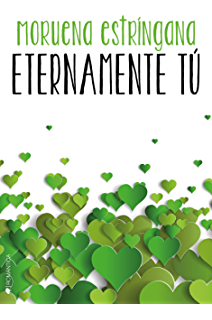 Eternamente tú (Spanish Edition)