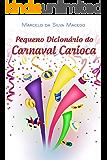 Pequeno Dicionário do Carnaval Carioca