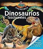 Dinosaurios fascinantes Larousse - Infantil / Juvenil