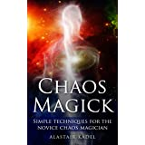 Chaos Magick: Simple Techniques for the Novice Chaos Magician