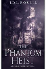 The Phantom Heist (The Famine Cycle #1.5) Kindle Edition
