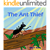 The Ant Thief: Children's Story Book that encourages Good Values – Picture Books for Kids Ages 3-5 – Read Aloud Book –Early Learning Beginner Readers Book for Ages 4-7