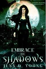 Embrace The Shadows (Shadows Ascending Trilogy Book 3) Kindle Edition