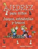 Ajedrez para niños. Juegos, estrategias y trucos