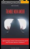 TREMBLE MON AMOUR  (Thriller sentimental)