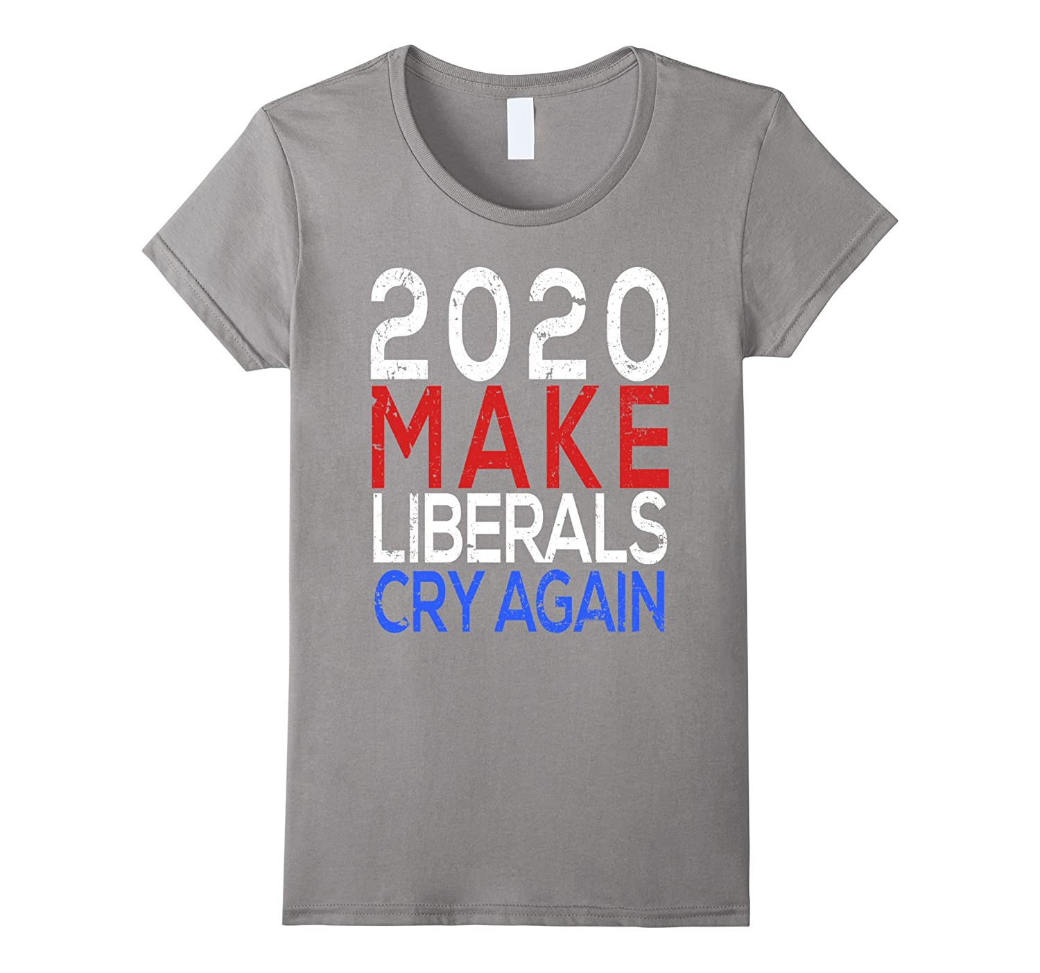 2020 Make Liberals Cry Again Funny Republican T-Shirt