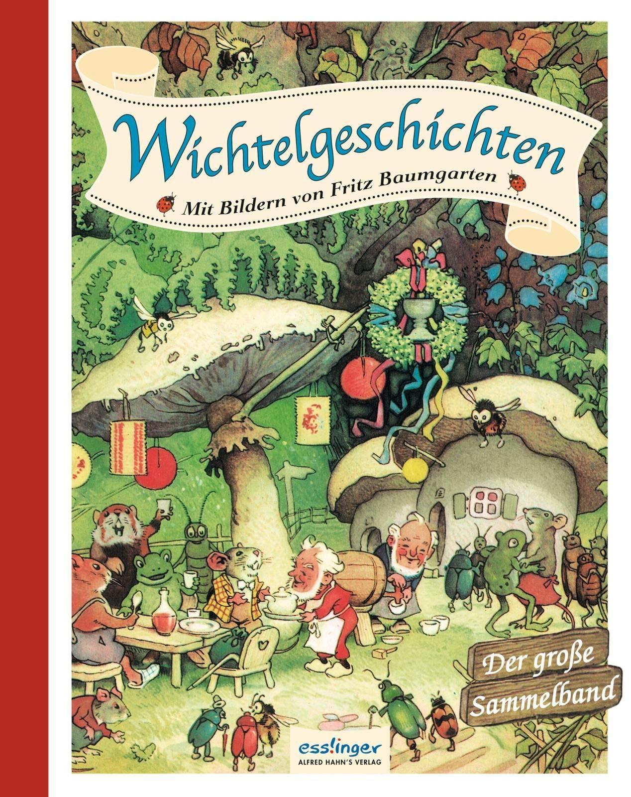 Wichtelgeschichten  Mit Bildern Von Fritz Baumgarten   Der Große Sammelband