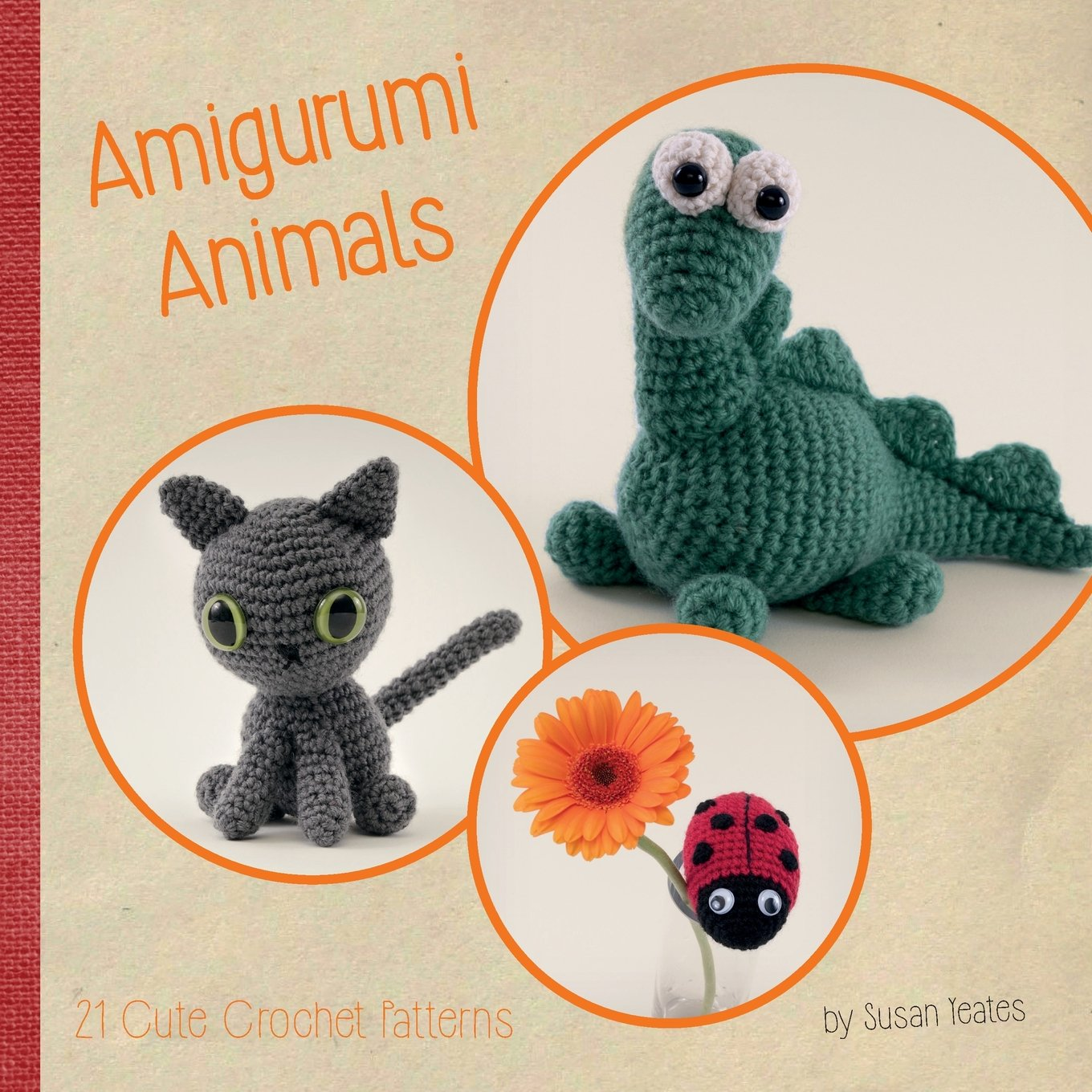 Amigurumi Animals 21 Cute Crochet Patterns Susan Yeates