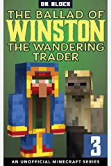 The Ballad of Winston the Wandering Trader, Book 3: (an unofficial Minecraft series) Kindle Edition